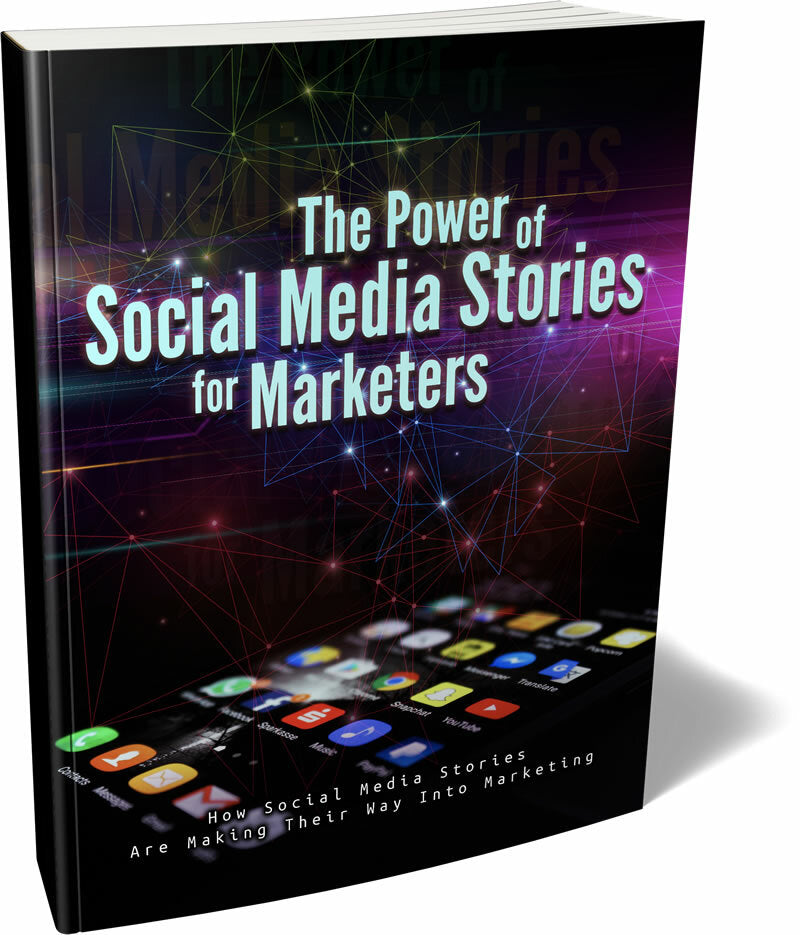 The Power of Social Media Stories for Marketers,  Social Media Stories Have Huge Potential To Engage Audiences, To Build Authority And Trust, And To Generally Boost Your Brand