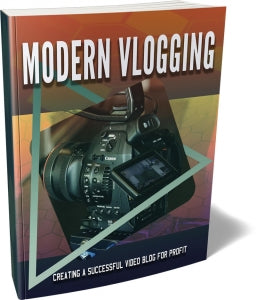 Modern Vlogging - Vlogging Is Becoming Increasingly More Popular And There Has Never Been A Better Time To Start A Vlog