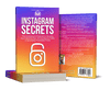 Instagram Hidden Secrets: The Underground Playbook for Growing Your Following Fast, Driving Massive Traffic & Generating Predictable Profits