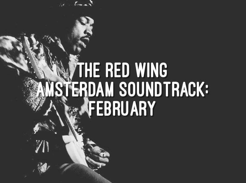 The Red Wing Amsterdam Soundtrack: February