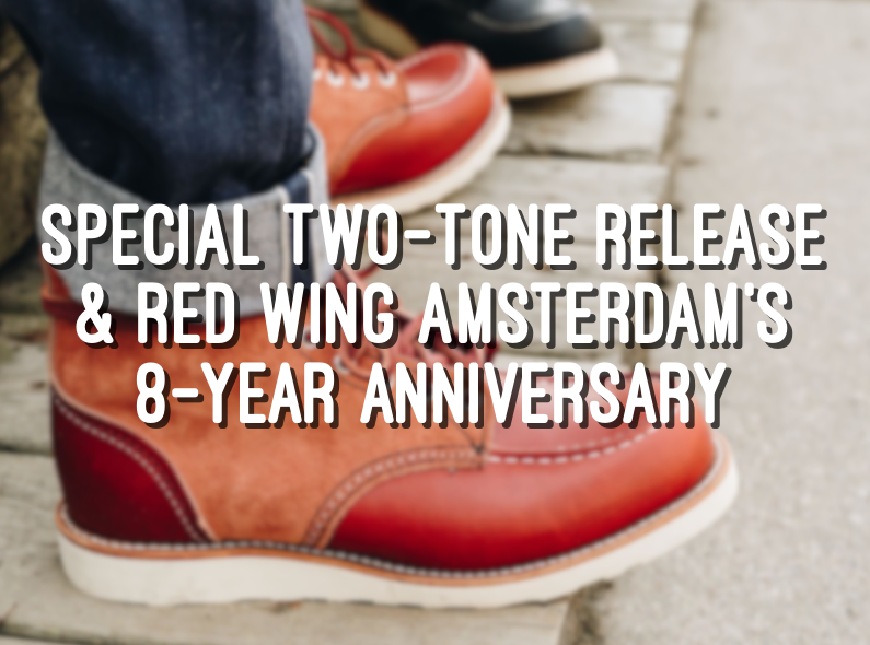 Special two-tone release & Red Wing Amsterdam's 8 year anniversary