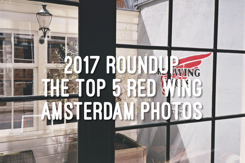2017 Roundup: The Top 5 Red Wing Amsterdam Instagram Photos