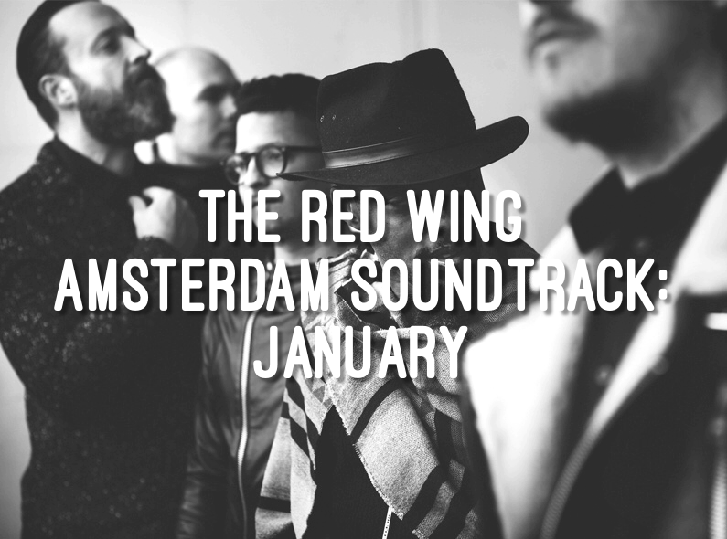 The Red Wing Amsterdam Soundtrack: January