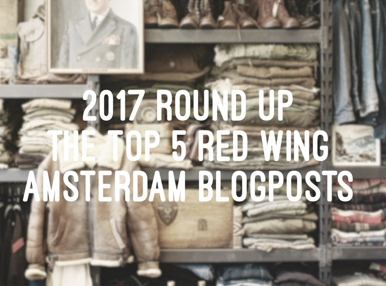 2017 Roundup: The Top 5 Red Wing Amsterdam Blogposts