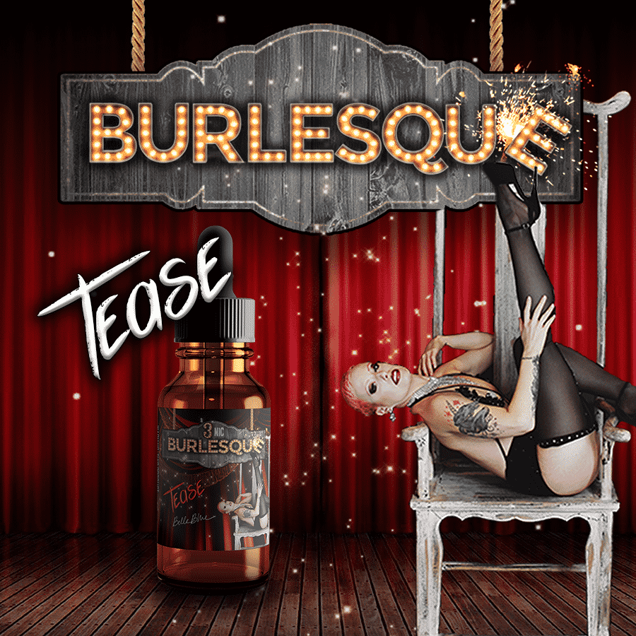 Burlesque - Tease - CravingVapes