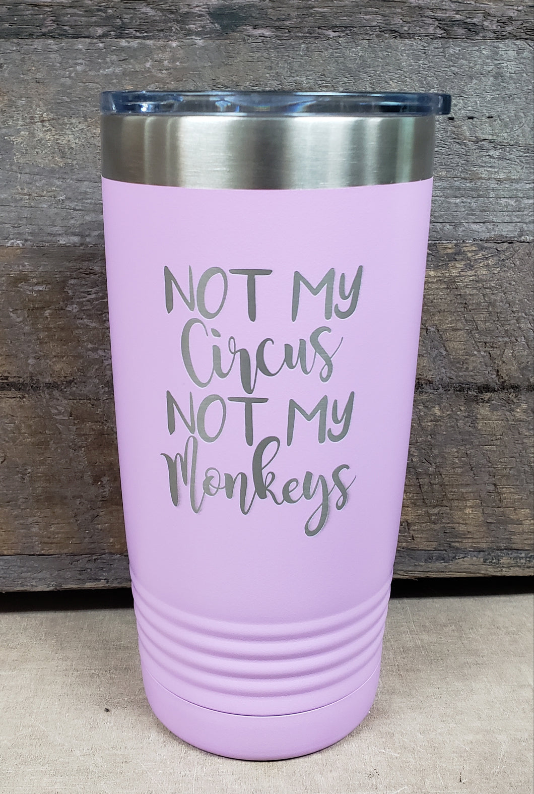 Not My Circus Not My Monkeys Tumbler - Simply Susan's