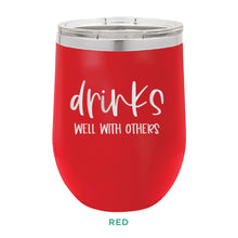 Load image into Gallery viewer, Drinks Well With Others 12oz Wine Tumbler