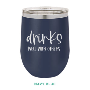 Drinks Well With Others 12oz Wine Tumbler