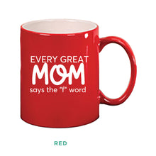 Load image into Gallery viewer, Every Great Mom Mug