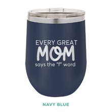 Load image into Gallery viewer, Every Great Mom 12oz Wine Tumbler