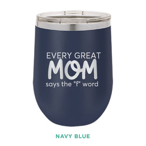 Every Great Mom 12oz Wine Tumbler