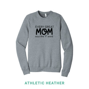 Every Great Mom Crewneck Sweatshirt