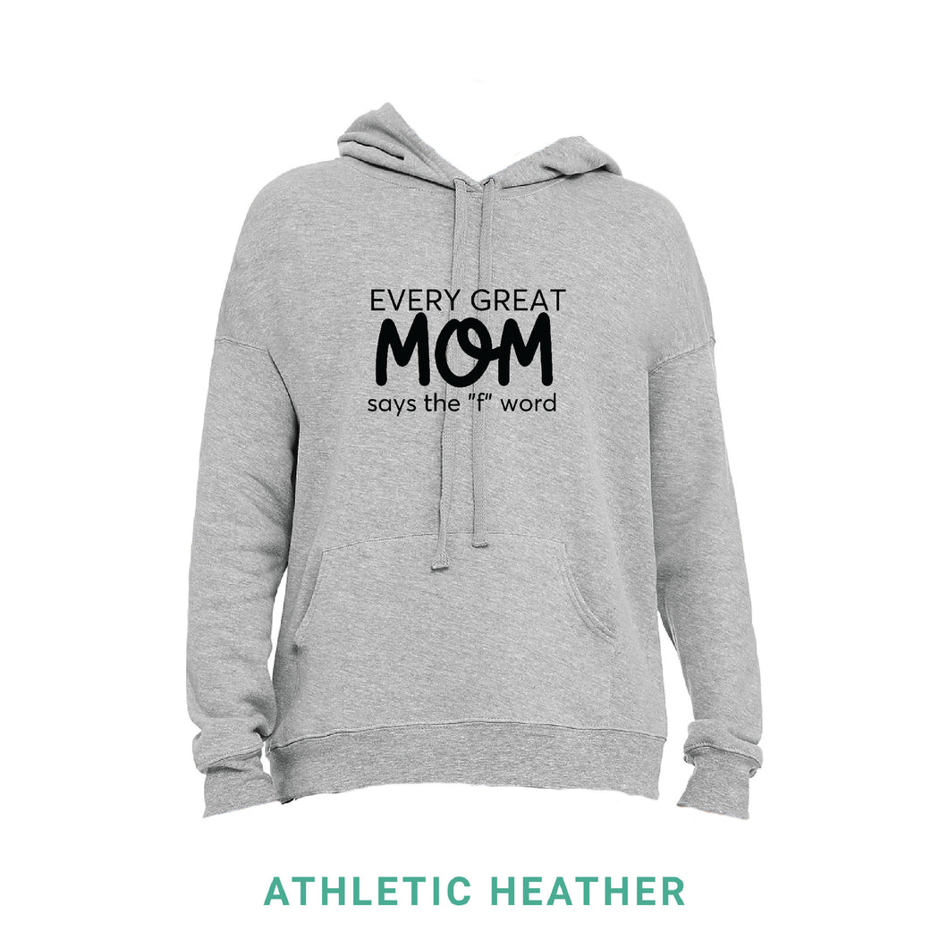 Every Great Mom Hooded Sweatshirt