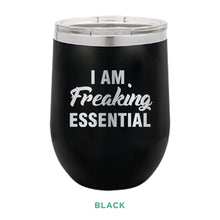 Load image into Gallery viewer, I Am Freaking Essential  12oz Wine Tumbler