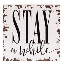 Stay A While Sign