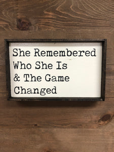 6x9 She Remembered Who She Was Handmade Framed Sign
