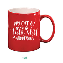 Load image into Gallery viewer, My Cat & I Talk Shit Mug