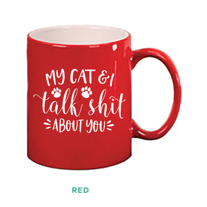 My Cat & I Talk Shit Mug