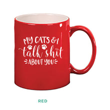 Load image into Gallery viewer, My Cats & I Talk Shit Mug