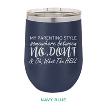 Load image into Gallery viewer, My Parenting Style 12oz Wine Tumbler
