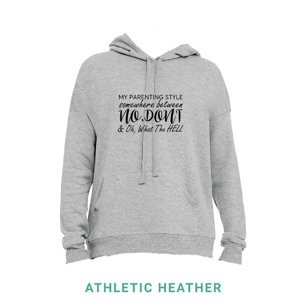 My Parenting Style Hooded Sweatshirt