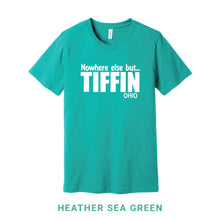 Load image into Gallery viewer, Nowhere Else but Tiffin Crew Neck T-Shirt