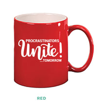 Load image into Gallery viewer, Procrastinators Unite Tomorrow Mug