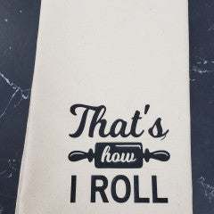 That's How I Roll Tea Towel - Simply Susan's