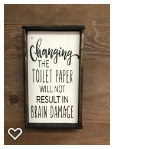 6x9 Changing the Toilet Paper Handmade Framed Sign - Simply Susan's