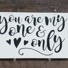 6x9 You are my One and Only Handmade Framed Sign - Simply Susan's