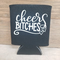 Cheers Bitches Koozie - Simply Susan's