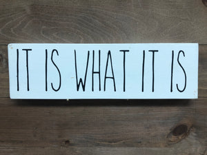 4X12 It Is What It Is Handmade Sign