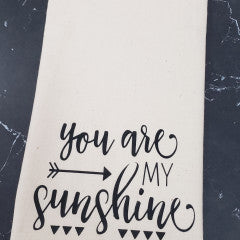 You Are My Sunshine Tea Towel - Simply Susan's