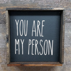 6X6 You Are My Person Black Handmade Framed Sign - Simply Susan's