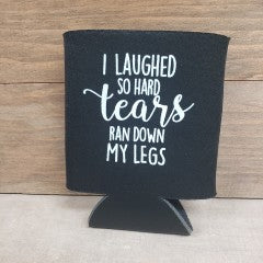 I Laughed So Hard Koozie - Simply Susan's