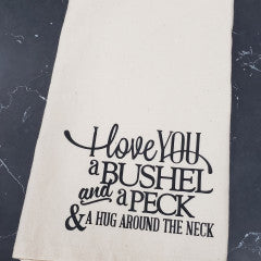I Love You Bushel & A Peck Tea Towel - Simply Susan's