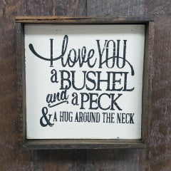 6x6 Bushel and a Peck Handmade  Framed Sign - Simply Susan's