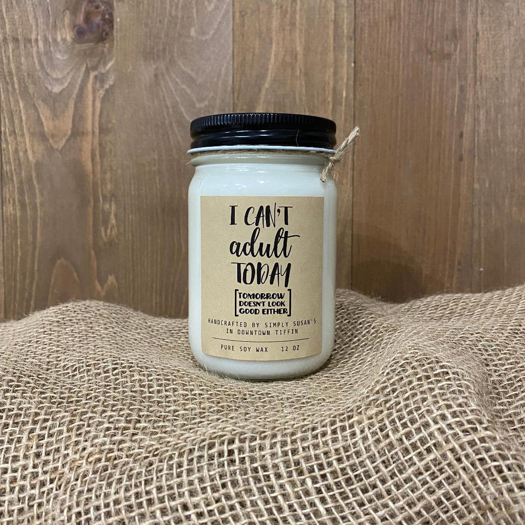 I Can't Adult Today Candle by Simply Susan's