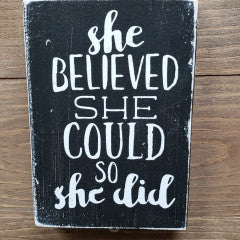 3x5 She Believed She Could Handmade Black Sign - Simply Susan's