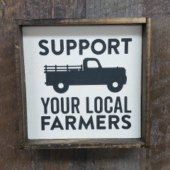 6x6 Support Your Local Farmer Handmade Framed Sign - Simply Susan's