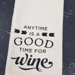 Anytime Is A good time For Wine Tea Towel - Simply Susan's