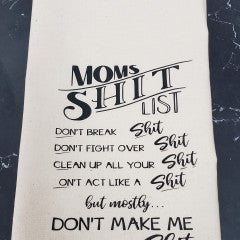 Mom's Shit List Tea Towel - Simply Susan's
