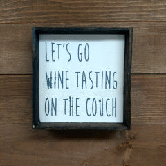 Let's Go Wine Tasting On The Couch Framed Sign - Simply Susan's