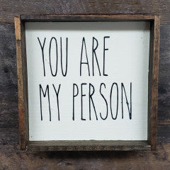 6X6 You Are My Person Cream Handmade Framed Sign - Simply Susan's