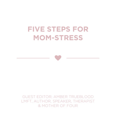 FIVE STEPS FOR MOM-STRESS