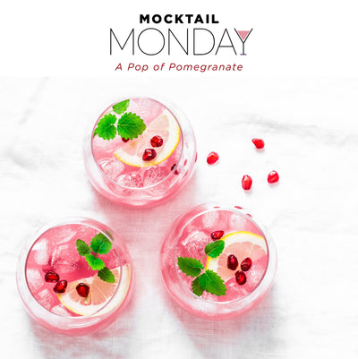 MOCKTAIL MONDAY: A POP OF POMEGRANATE