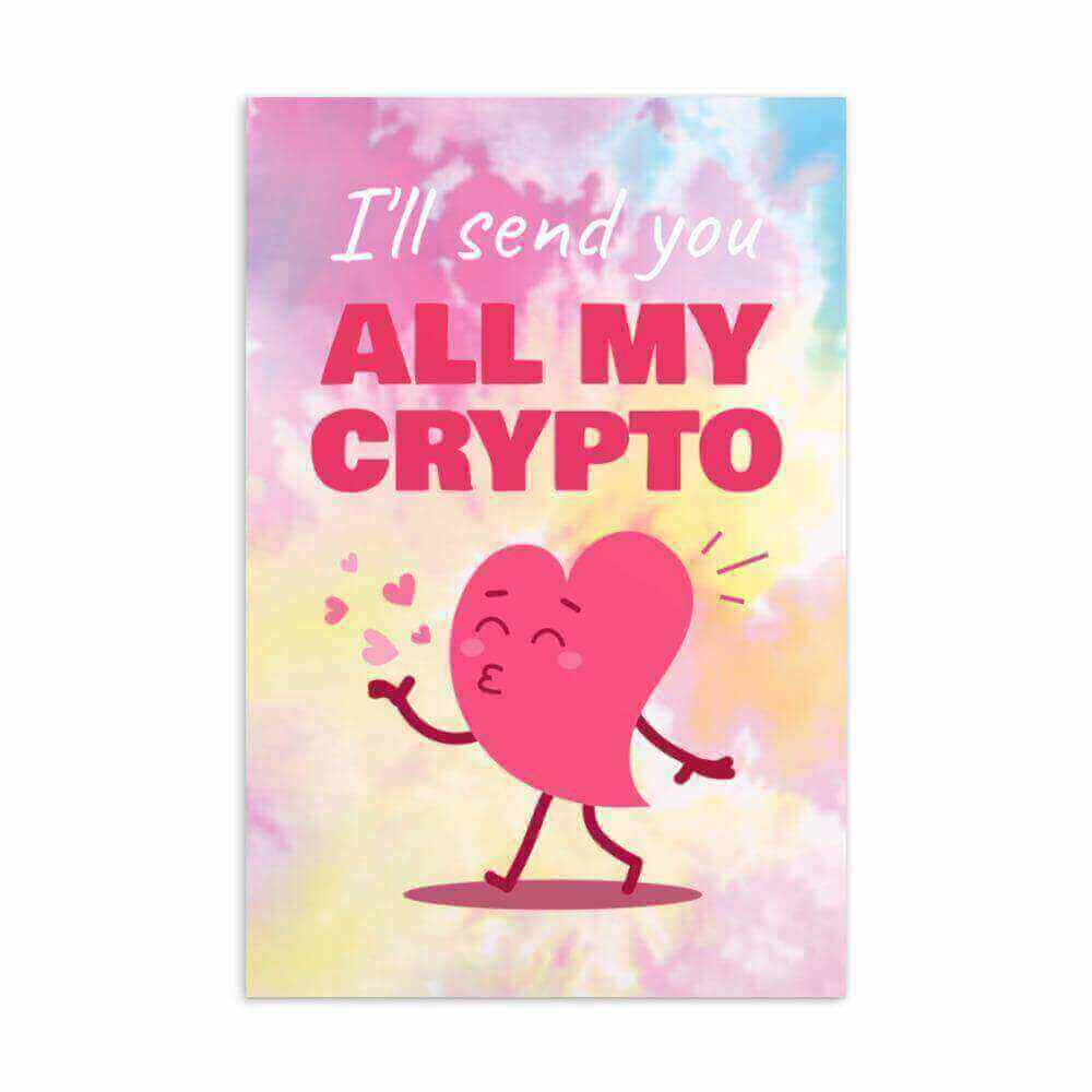 I'll send you all my Crypto Valentines day Postcard