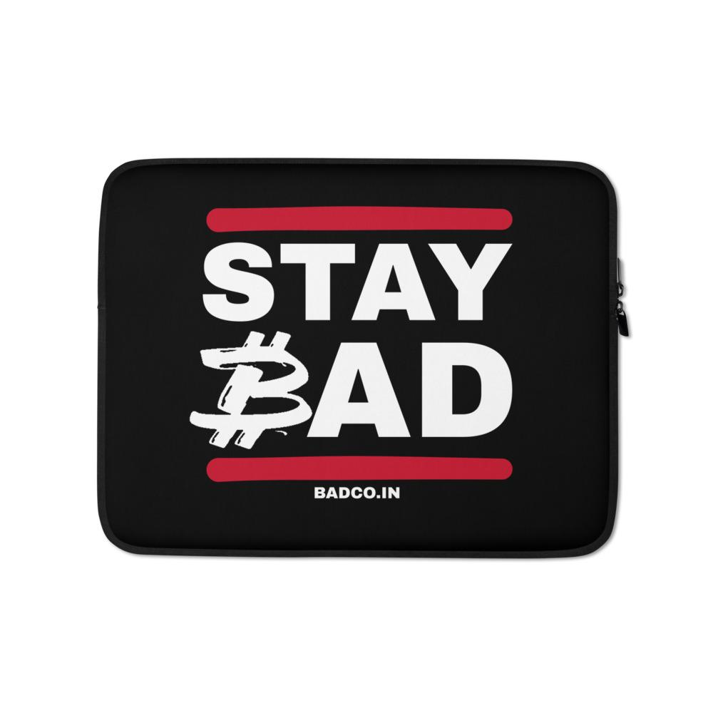 Stay BAD Laptop Sleeve
