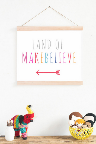 Land of Make Believe Print