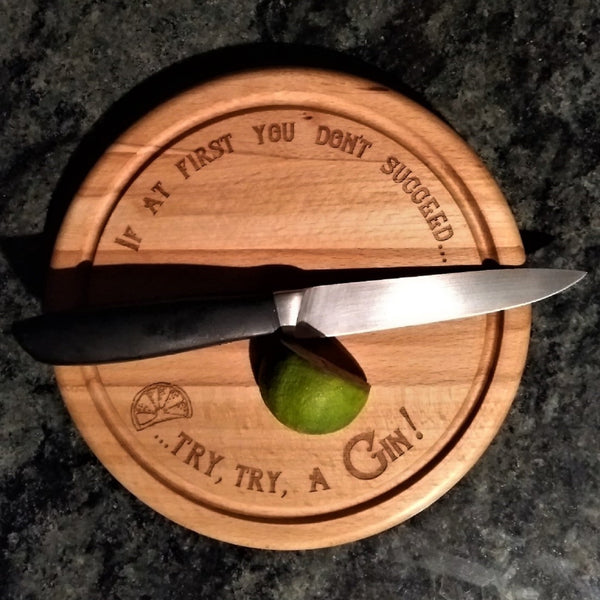 "Beech Wood Chopping Board - ""If at first you don't succeed... Try, try a Gin!"""